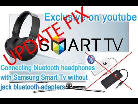 Update Fix Connecting Bluetooth Headphones With Samsung Smart Tv