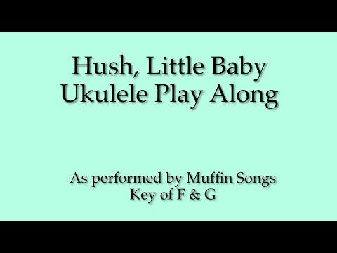 Hush, Little Baby Ukulele Play Along