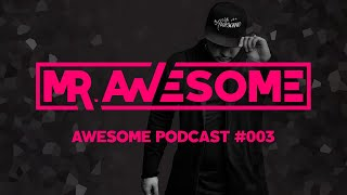 Awesome Podcast #003 // #FESTIVAL #BANGERS #EDM #BASS #ELECTRO #HOUSE #MUSIC Video