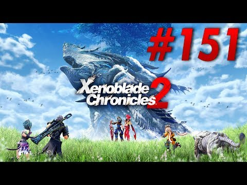 Xenoblade Chronicles 2 Switch Playthrough with Chaos part 151: Monado Spam