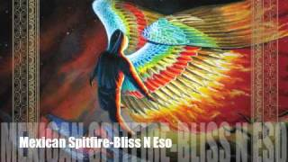 Mexican Spitfire - Bliss N Eso