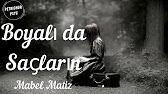 Mabel Matiz Boyali Da Saclarin Sarki Sozu Lyrics Hd Youtube