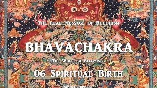 Bhavachakra 06 Spiritual Birth