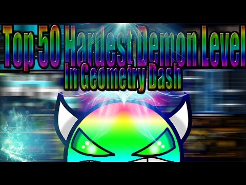 Top 50 Hardest Demon In Geometry Dash