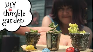 Miniature garden ideas. How to make a miniature garden in a thimble. A DIY miniature garden tutorial with Rachel from Away with the fairies in which she shows ...