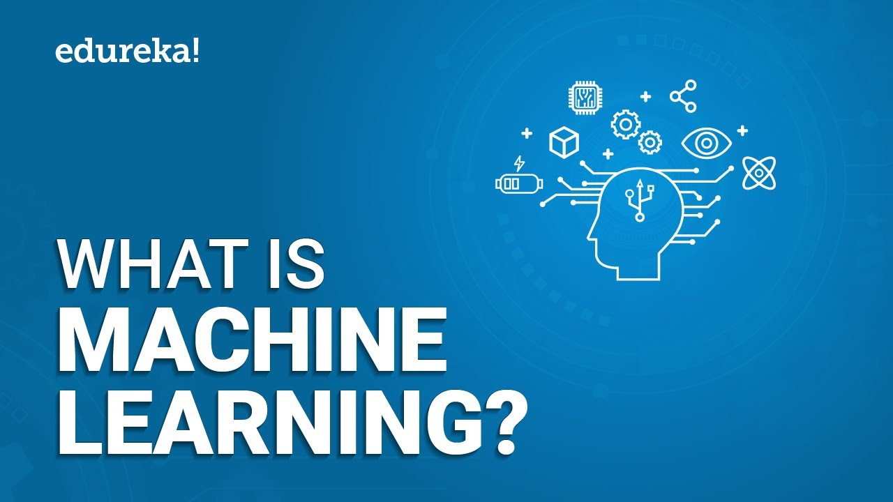 What is Machine Learning? | Types of Machine Learning | Edureka