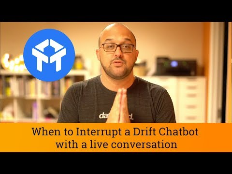 Drift FAQ: When To take over for a chatbot on your website