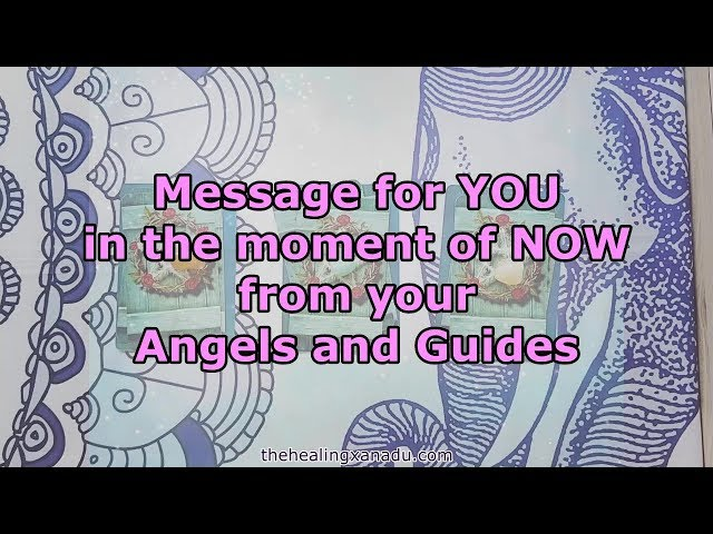 Pick a Card - Message for you NOW from Angels and Guides