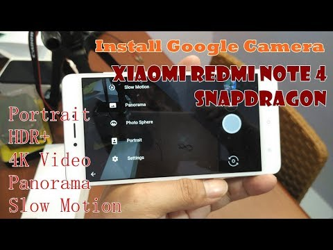 Install Google Camera Xiaomi Redmi Note 4x Snapdragon Enable Cam2API,  Portrait Mode, HDR+