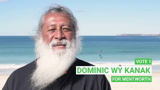 Vote1 Dominic WY Kanak - Your Greens Candidate For Wentworth