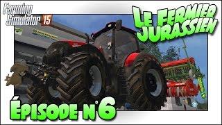Farming Simulator 15 | Le Fermier Jurassien | Episode 6 | On sème