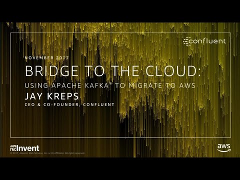 AWS re:Invent 2017: Bridge to the Cloud: Using Apache Kafka to Migrate to AWS (DEM23)