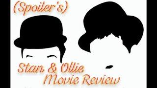 STAN & OLLIE MOVIE REVIEW (SPOILERS)