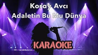 Koray Avcı - Adaletin Bu Mu Dünya (Karaoke Video)