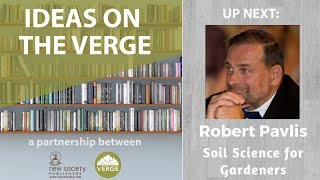 Soil Science and Garden Myths w/ New Society Publishers Author - Robert Robert Pavlis