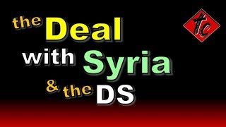 Truthification Chronicles The Deal with SYRIA & the DS
