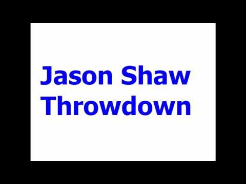 Jason Shaw Throwdown