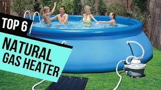 6 Best Natural Gas Pool Heater 2018 Reviews
