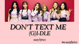 (G)I-IDLE - Don't Text Me Easy Lyrics