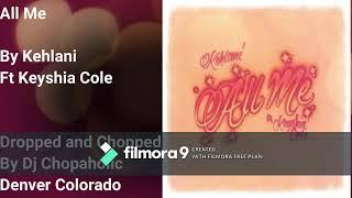 All Me - Kehlani Ft Keyshia Cole (Screwed and Chopped NEW 2020)