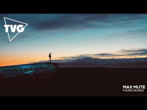 Max Mute - Fading Bonds