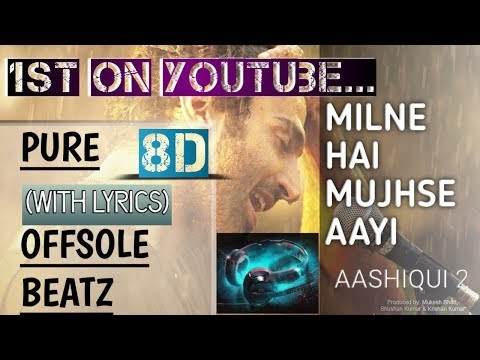 MILNE HAI MUJHSE AAYI 8D SONG WITH LYRICS