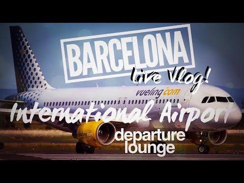 BARCELONA AIRPORT DEPARTURE LOUNGE LIVE!!! – EL PRAT  BCN    ll   VLOG#51