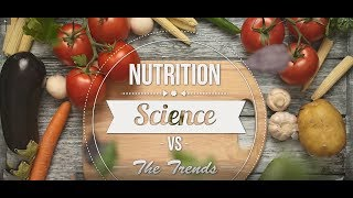 Nutrition Science Vs the Trends - Keto Diets Episode 1