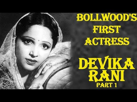 The Unforgettable Actress  Devika Rani Part 1