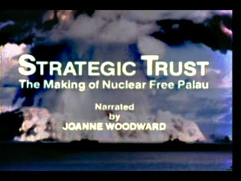 STRATEGIC TRUST; The Making of Nuclear Free Palau