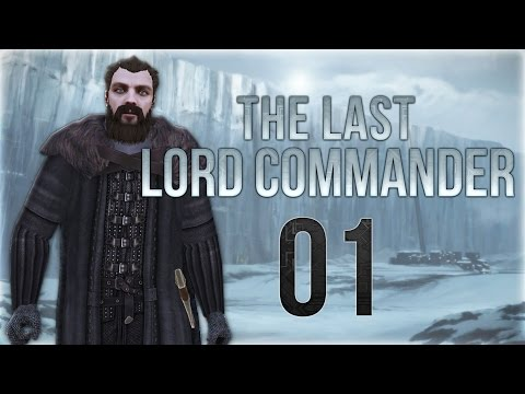 {01} A Clash Of Kings (Warband Mod) The Last Lord Commander.