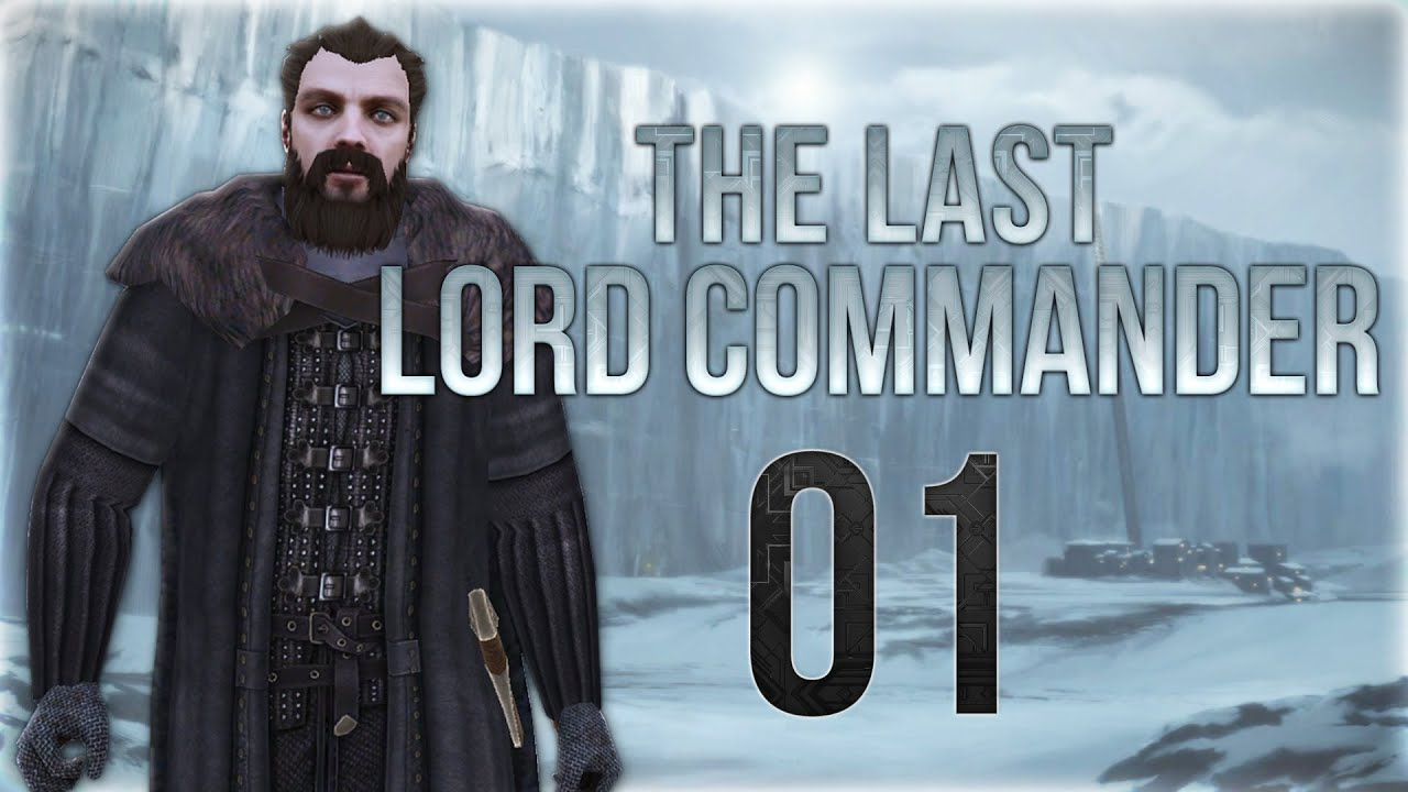{01} A Clash Of Kings (Warband Mod) The Last Lord Commander