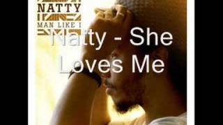 Watch Natty She Loves Me video
