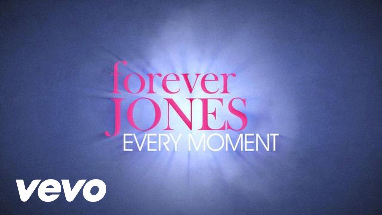 Forever jones every moment lyrics youtube malvernweather Choice Image