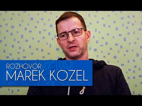 MAREK KOZEL - ROZHOVOR