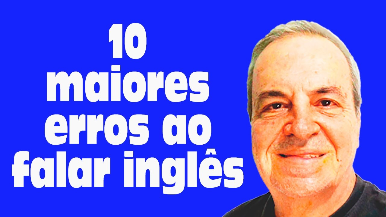 Download 10 maiores erros ao falar inglês   Erros de pronúncia mais comuns em inglês