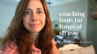 Diary of a Life Coach | Coaching Tools for Times of Stress