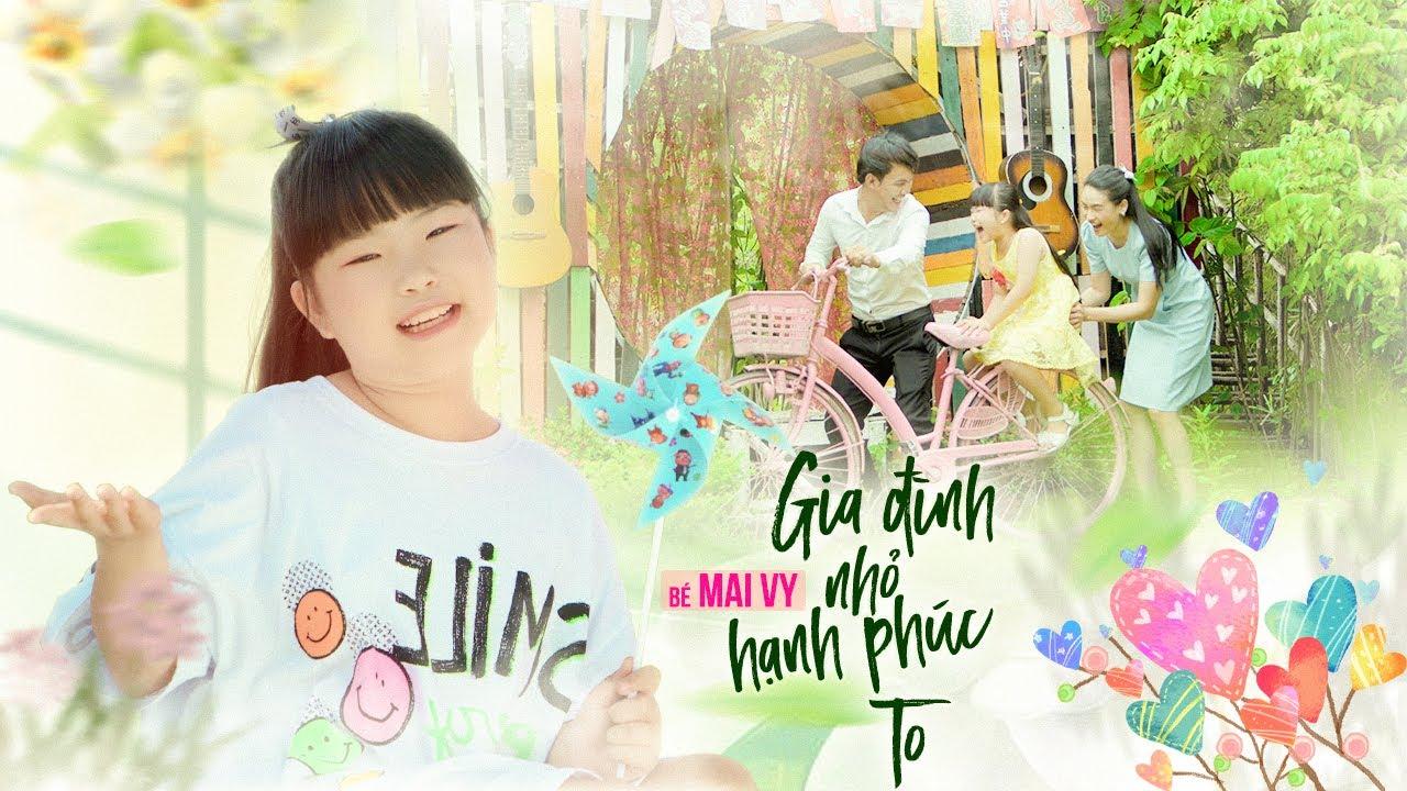 Gia Đình Nhỏ Hạnh Phúc To ♪ Bé MAI VY Thần Đồng Âm Nhạc Việt Nam [MV Official]