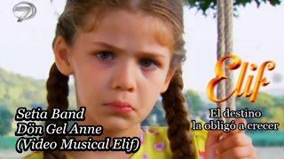 Setia Band - Dön Gel Anne (Video Musical Elif) Subtitulado Turco / Español