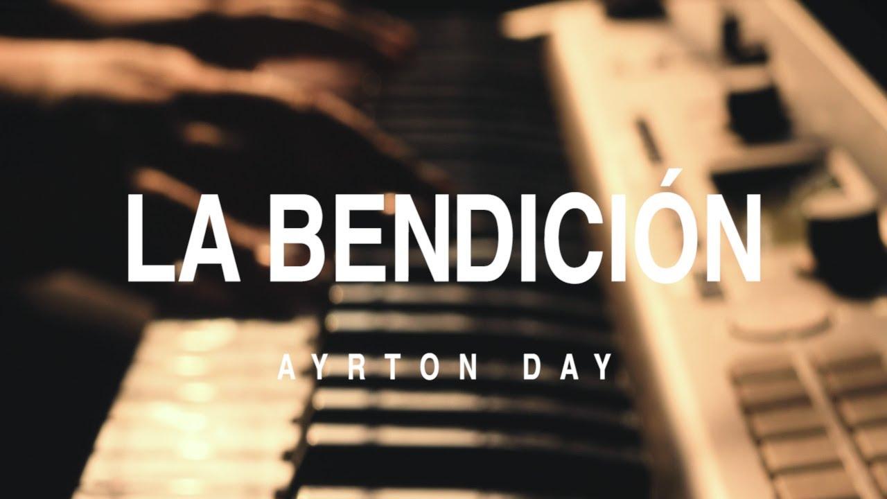Ayrton Day - La Bendición (Kari Jobe , Cody Carnes , Elevation Worship - The Blessing en español)