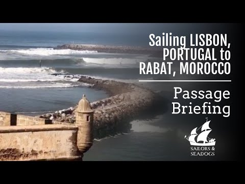 Sailing Lisbon, Portugal to Rabat, Morocco - Passage Briefing