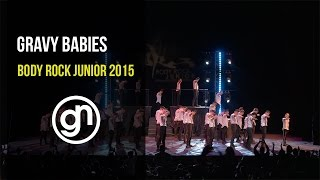 (1st Place) GRaVy Babies - Body Rock Junior 2015 (Official 4K) @GRVybabies @geraldnonadoez