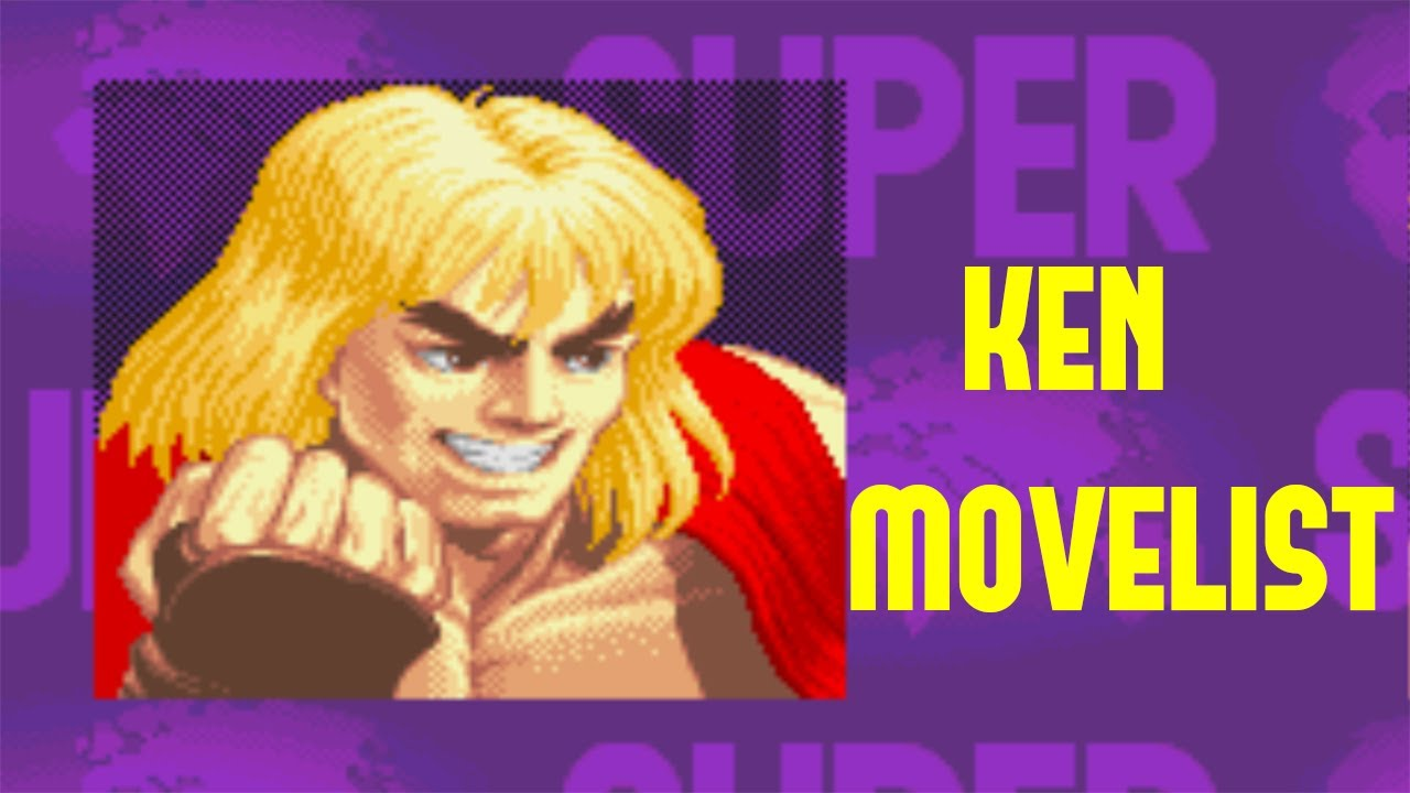 Super Street Fighter II: Turbo - Ken Move List - YouTube