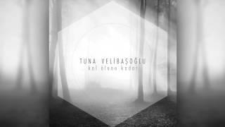 Tuna Velibaşoğlu  Sen Kal Ölene Kadar Audio