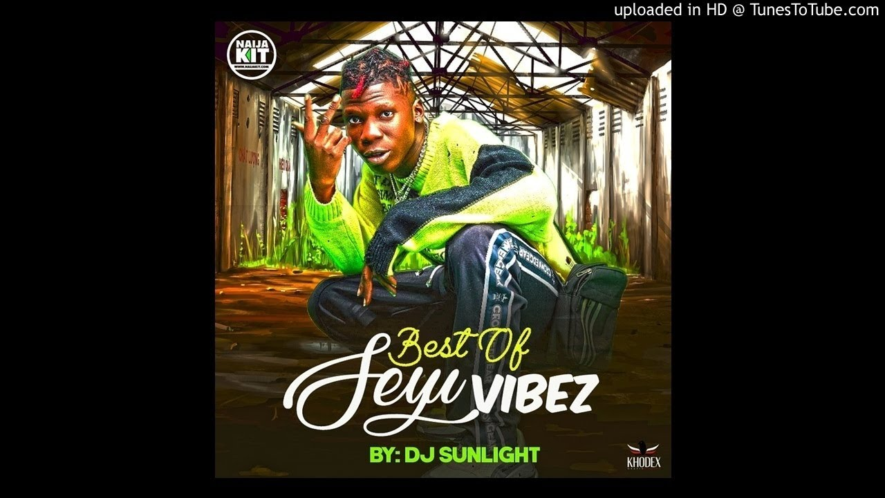 Download MIXTAPE!: DJ Sunlight - Best Of Seyi Vibez Mix (2020)