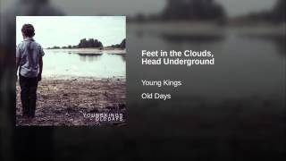 Feet in the Clouds, Head Underground