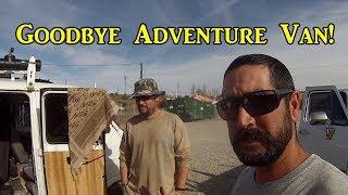 GoodBye Adventure Van! Hello 2018 - VanLife On the Road -