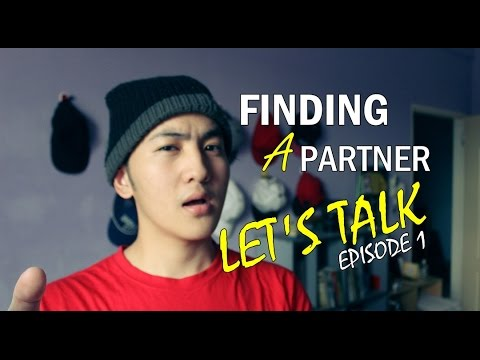 Finding a Partner (Let's Talk) | EP 1