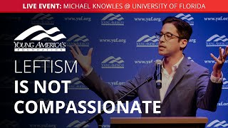Leftism is not compassionate | Michael Knowles LIVE at University of Florida