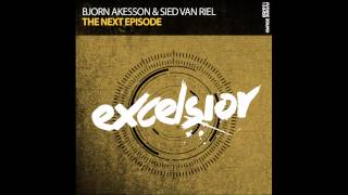 Bjorn Akesson & Sied Van Riel - The Next Episode